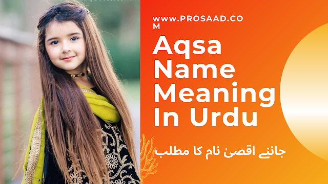 Aqsa Name Meaning In Urdu
