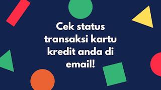 Gambar 2 Cara Cek Transaksi Terakhir Kartu Kredit Berhasil atau Gagal