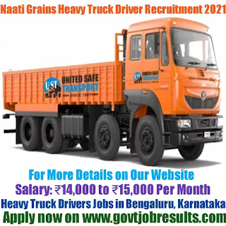 Naati Grains Heavy Truck Driver Recruitment 2021-22