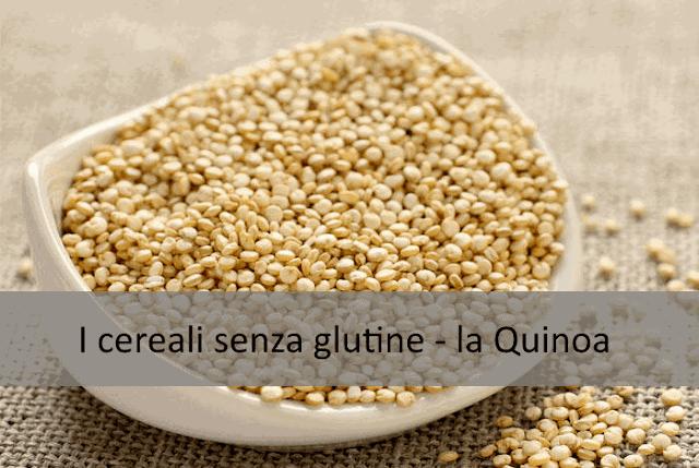 I cereali senza glutine - la Quinoa