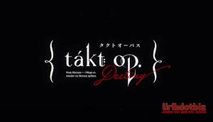 takt Lyrics (Takt Op. Destiny Opening) - ryo (supercell) Ft. Mafumafu, gaku