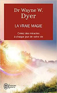 La Vraie Magie : Créez Des Miracles à Chaque Jour De Votre Vie PDF