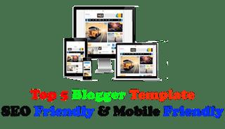 Top 5 Mobile Friendly & SEO Optimized Blogger Templates