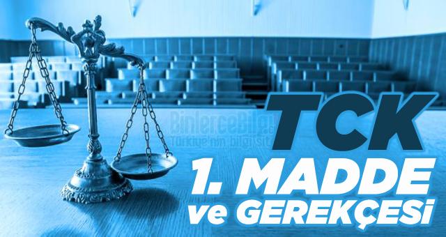 Türk Ceza Kanunu ( TCK ) 1. Maddesi ve Gerekçesi