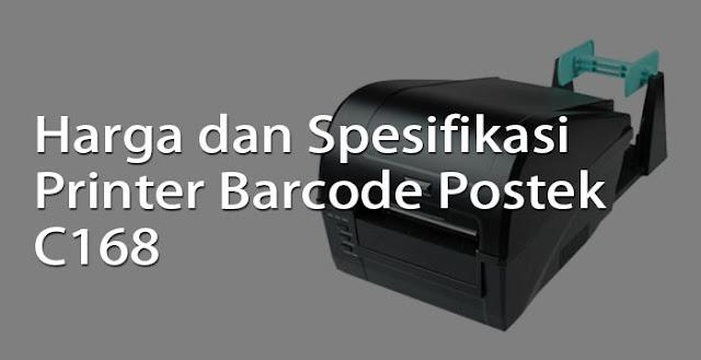 harga dan spesifikasi printer barcode postek c168