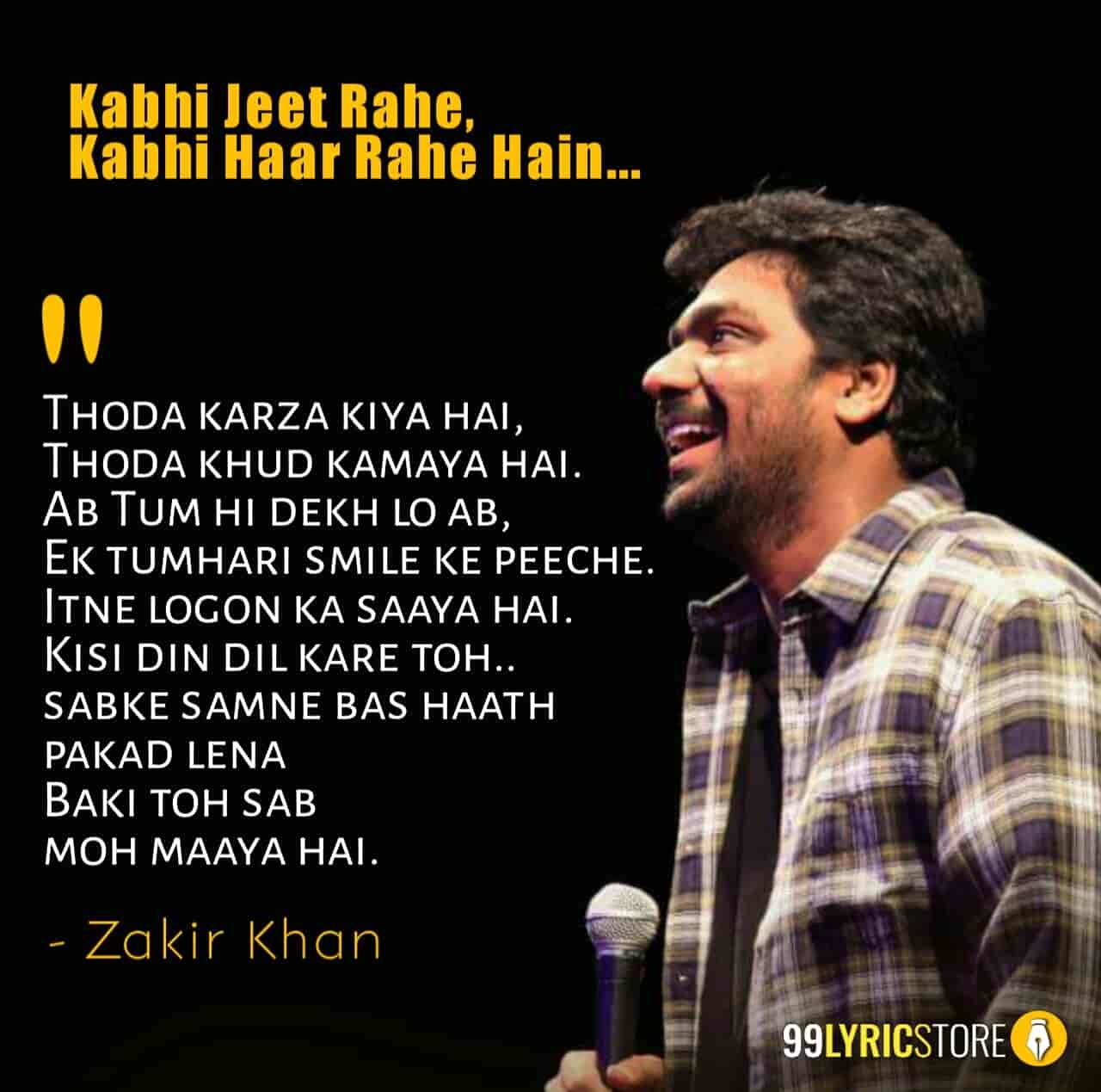 This unreleased poetry 'Kabhi Jeet Rahe, Kabhi Haar Rahe' which is written by Zakir Khan.