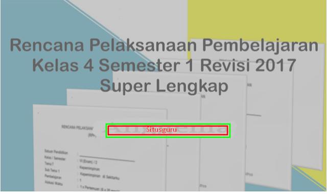 RPP K13 (Perangkat Pembelajaran Legkap) Kelas 4 Semester 1 revisi 2017