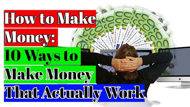 How to Make Money: 10 Ways to Make Money That Actually Work