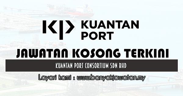 Jawatan Kosong 2019 di Kuantan Port Consortium Sdn Bhd