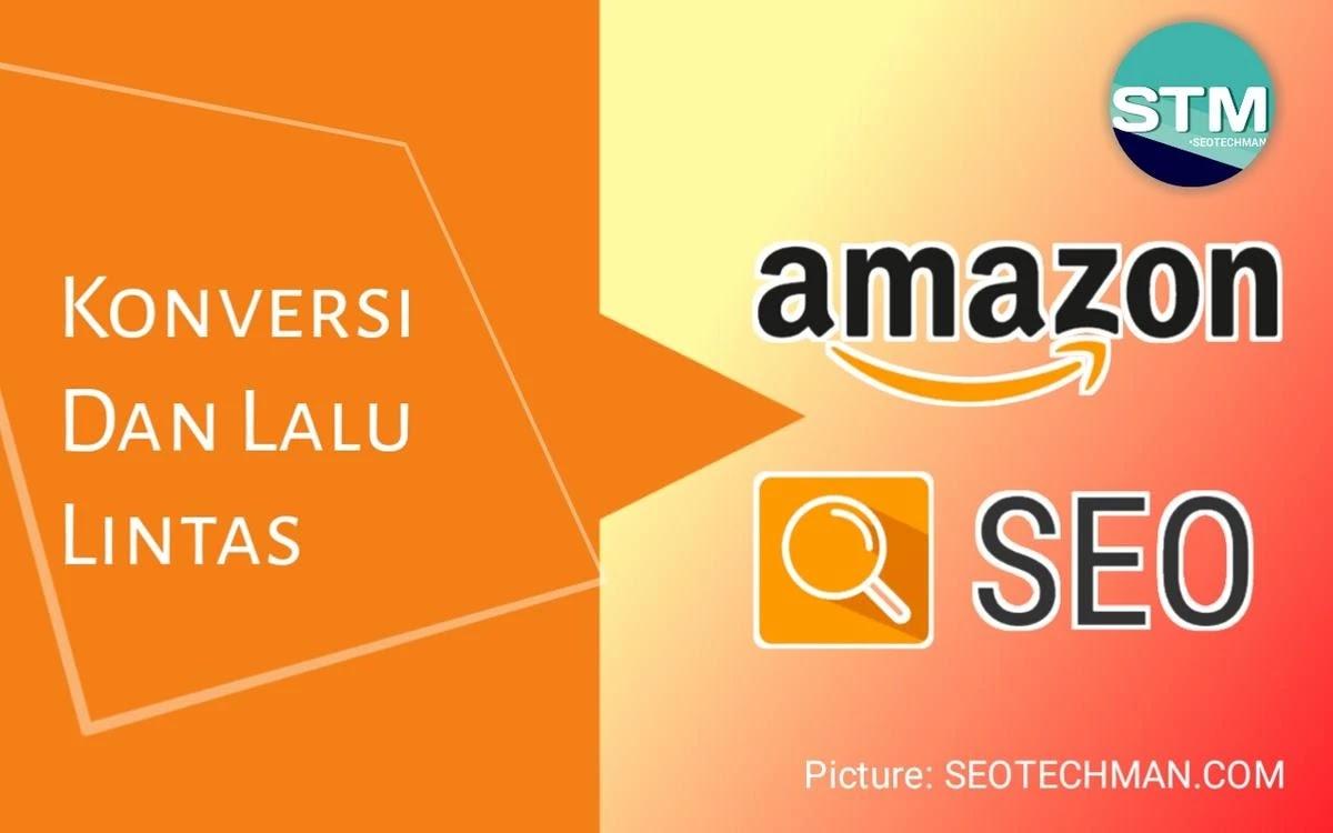 Konversi Dan Lalu Lintas Seo Amazon Yang Perlu Anda Ketahui