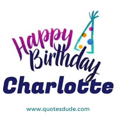 Happy Birthday To Charlotte