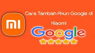 cara-tambah-akun-google-di-xiaomi-mudah