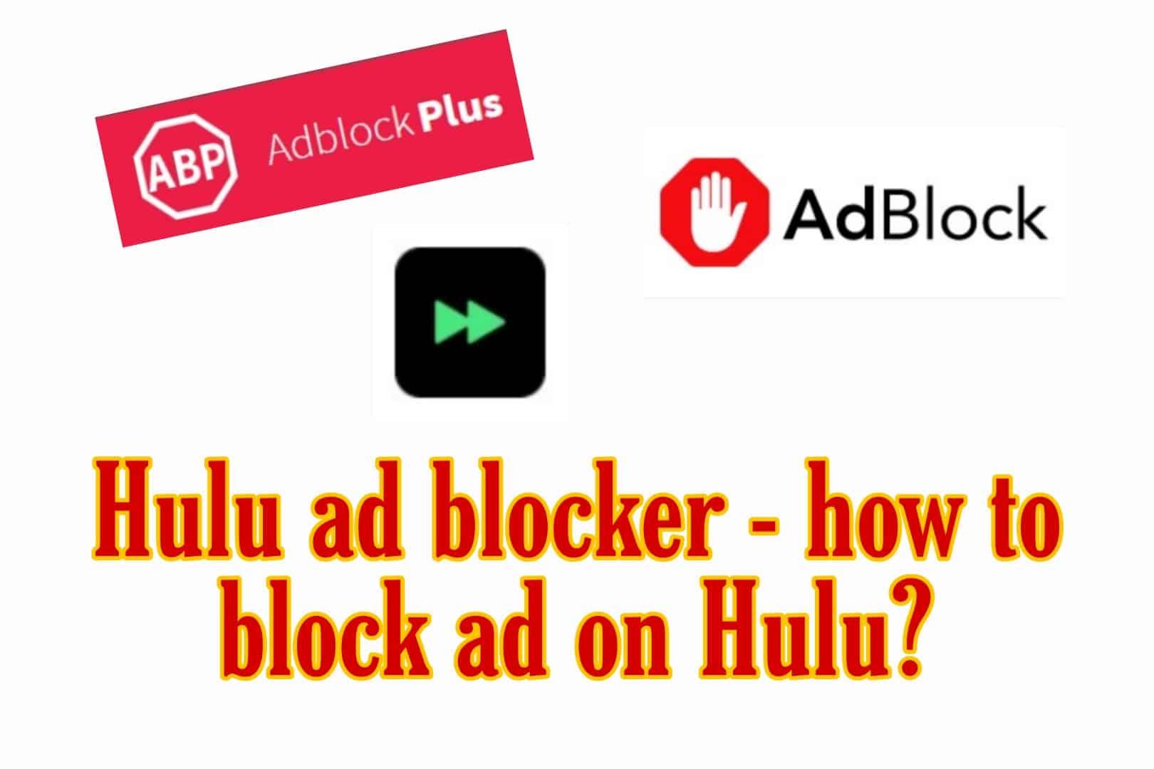 Hulu ad blocker - how to block ads on Hulu?