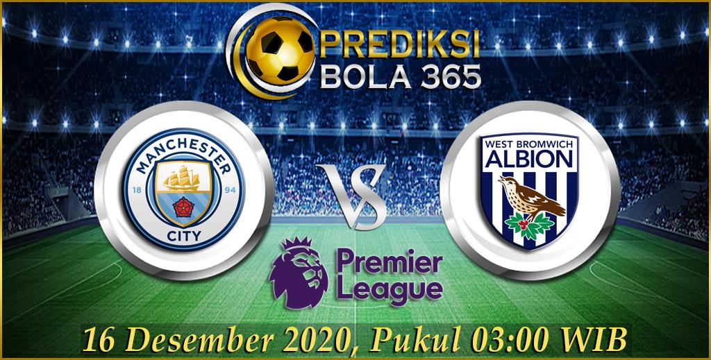 Prediksi Manchester City Vs West Bromwich Albion England – Premier League 16 Desember 2020