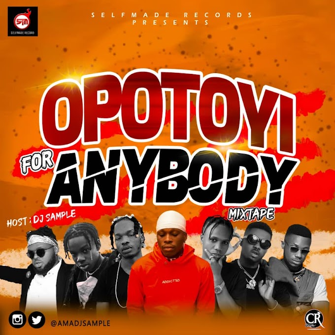MIXTAPE : DJ Sample _ Opotoyi For Anbody MIX @Amadjsample