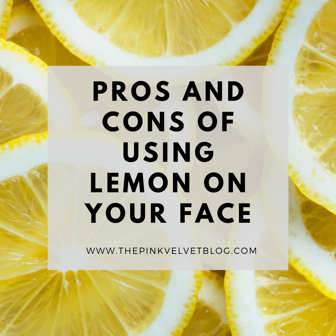 Pros and Cons of Using Lemon on Your Face