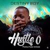 Download Mp3- Hustle 'O -Destiny Boy
