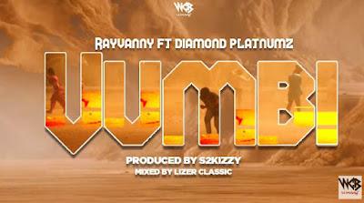 DOWNLOAD MP3 AUDIO | Rayvanny Ft Diamond Platnumz _ Vumbi