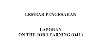 Download Contoh Laporan On The Job Learning (OJL)