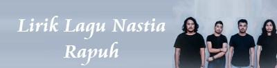 Lirik Lagu Nastia - Rapuh | Lirik Lagu Terbaru Nastia Rapuh