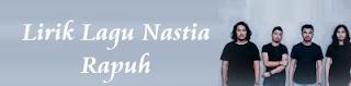 Lirik Lagu Nastia - Rapuh