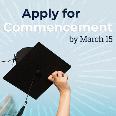 "Graphic shows a graduation hat and the copy reads, ""Apply for Commencement by March 15"""