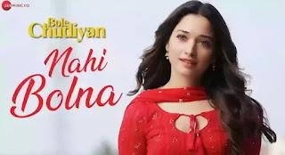 Nahi Bolna Lyrics - Bole Chudiyan | Nawazuddin Siddiqui