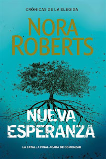 Nueva esperanza | Crónicas de la elegida #3 | Nora Roberts | Plaza y Janés