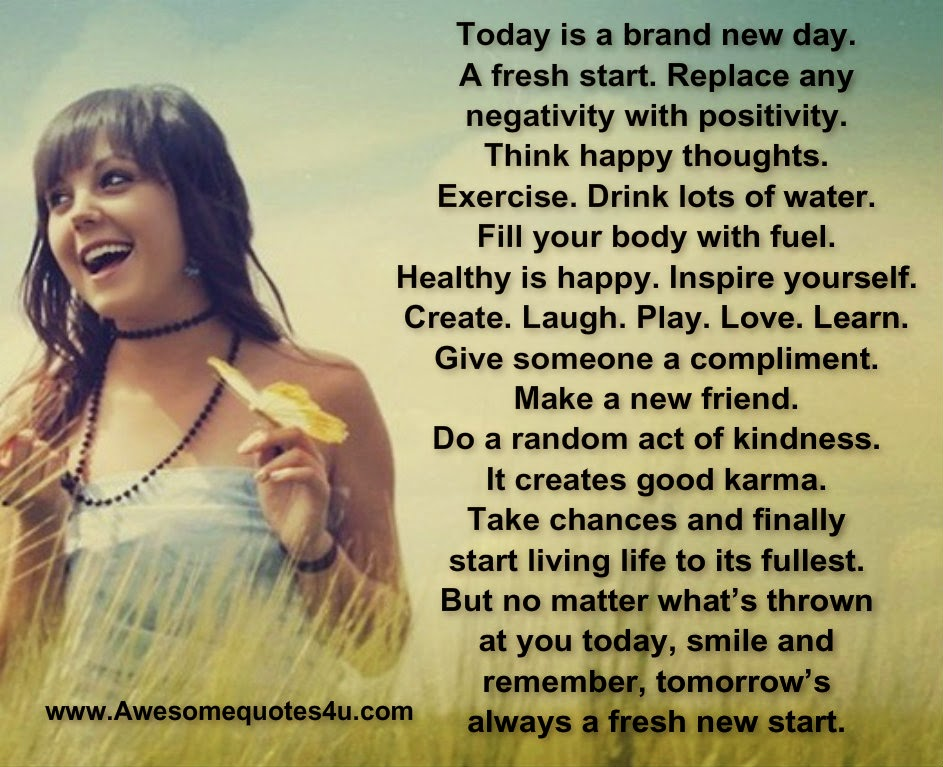 Awesome Quotes: Today Is A Brand New Day. A Fresh Start