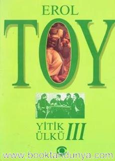 Erol Toy - Yitik Ülkü Cilt 3