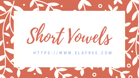 Short Vowels - Examples, Flashcards, and Worksheet