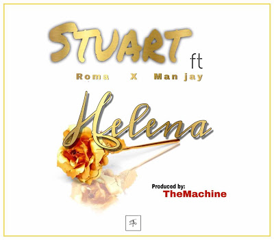 Download Mp3 | Roma ft Stuart x Man Jay - Helena