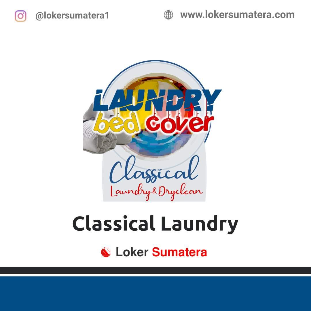 Lowongan Kerja Pekanbaru: Classical Laundry November 2020
