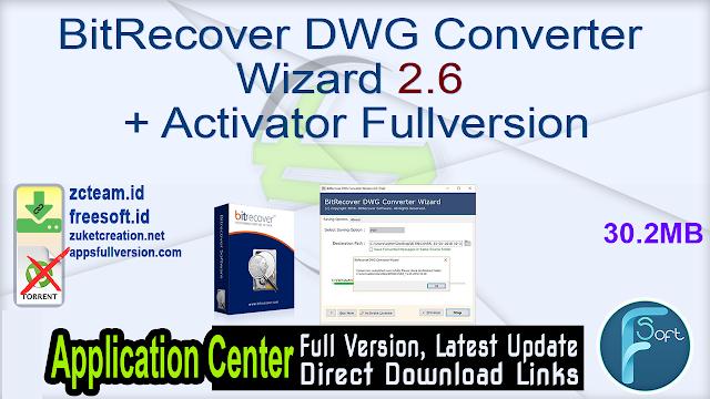 BitRecover DWG Converter Wizard 2.6 + Activator Fullversion