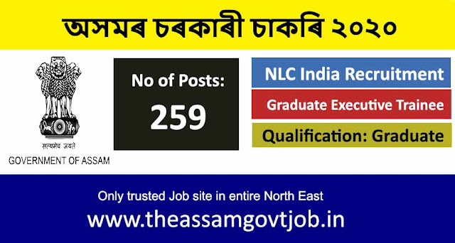NLC Recruitment 2020: Apply Online for 259 Graduate Executive Trainee Posts the assam govt job