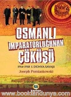 Joseph Pomiankowski - Osmanlı İmparatorluğunun Çöküşü