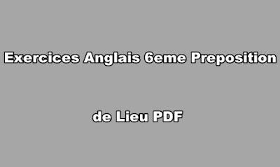 Exercice Anglais 6eme Preposition de Lieu PDF
