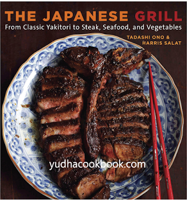 download ebook The Japanese Grill: From Classic Yakitori to Steak, Seafood, and Vegetables