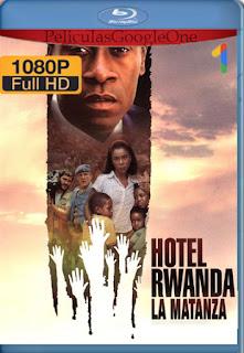 Hotel Rwanda (2004) [1080p BRrip] [Latino-Inglés] [LaPipiotaHD]