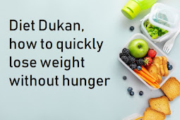 Diet Dukan, how to quickly lose weight without hunger