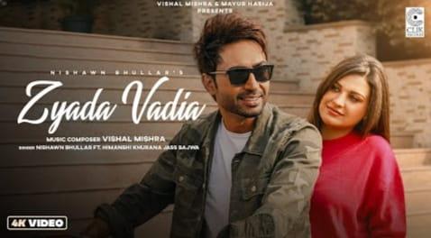 ज़्यादा वदिया Zyada Vadia Lyrics in Hindi - Nishawn Bhullar