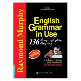 English Grammar In Use - 136 Đề Mục Ngữ Pháp Tiếng Anh ebook PDF EPUB AWZ3 PRC MOBI