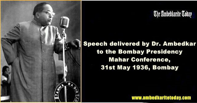 Speech delivered by Dr. Ambedkar to the Bombay Presidency Mahar Conference, 31st May 1936, Bombay