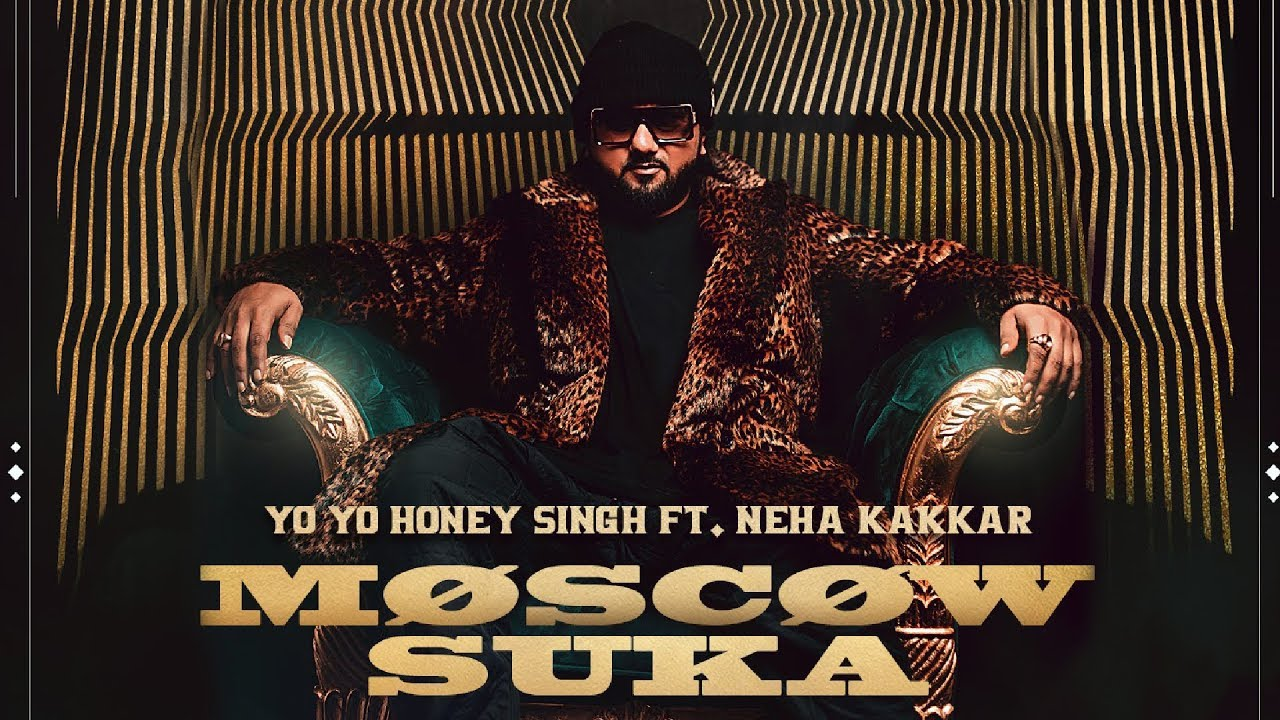 MOSCOW SUKA LYRICS - YO YO HONEY SINGH ft NEHA KAKKAR- Lyrics Over A2z