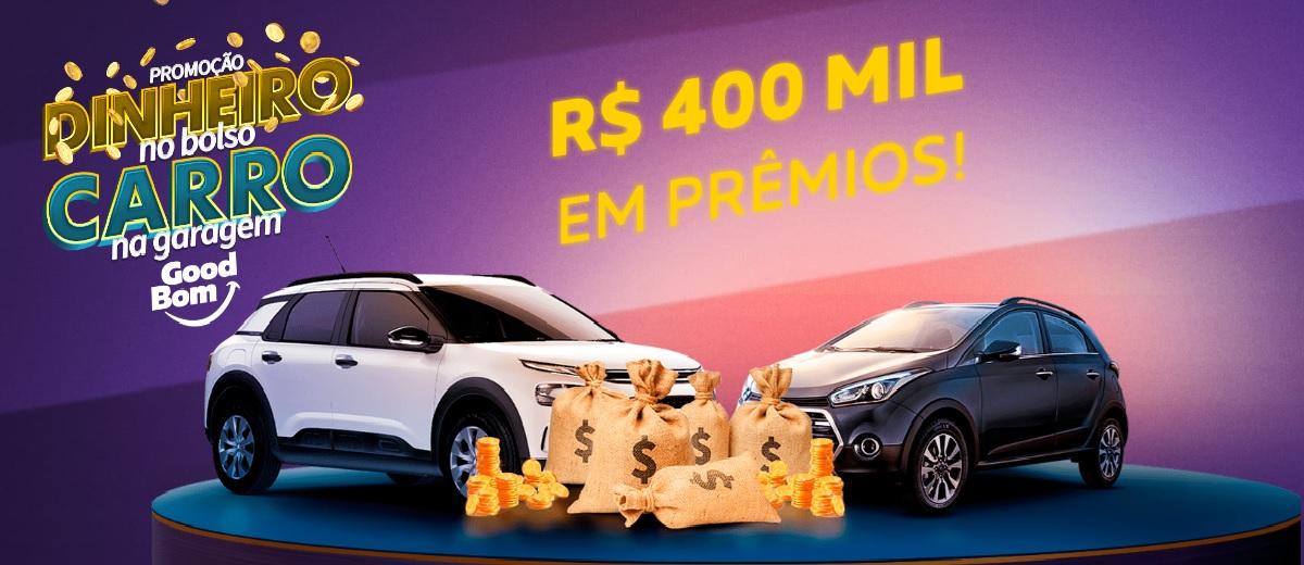Participar Promoção GoodBom 2021 Sorteio 2 Carros e Prêmios 10 Mil Reais - Dinheiro Bolso Carro Garagem