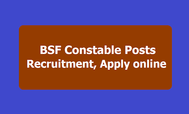 BSF Constable Posts Recruitment, Apply online