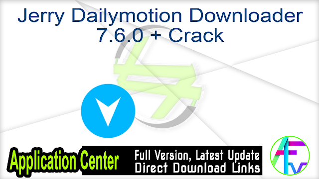 Jerry Dailymotion Downloader 7.6.0 + Crack