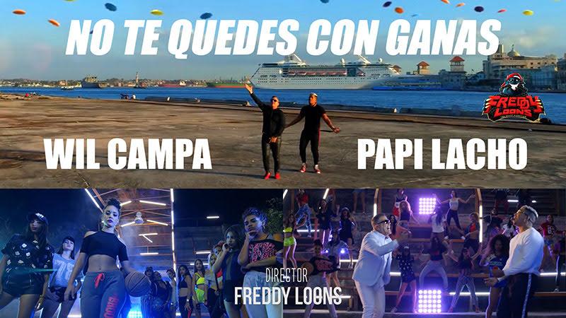 Will Campa y Papi Lacho - ¨No te quedes con ganas¨ - Videoclip - Dirección: Freddy Loons. Portal del Vídeo Clip Cubano