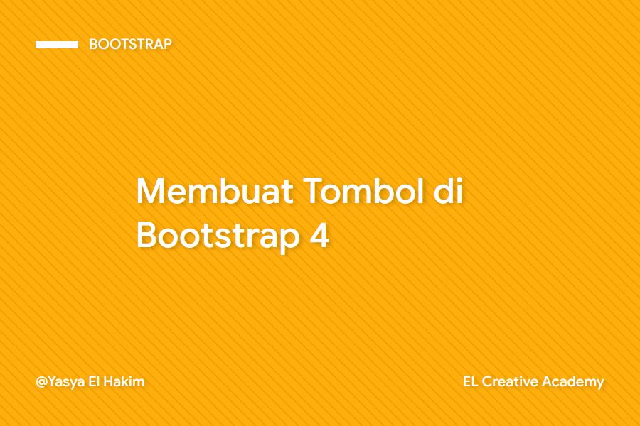 Belajar Membuat Tombol di Bootstrap 4