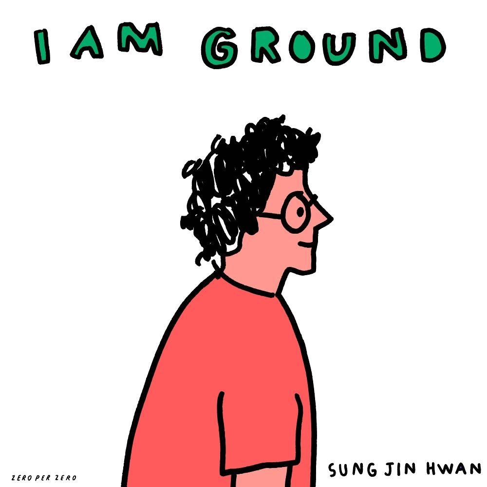 Sung Jin Hwan – I AM GROUND – Single
